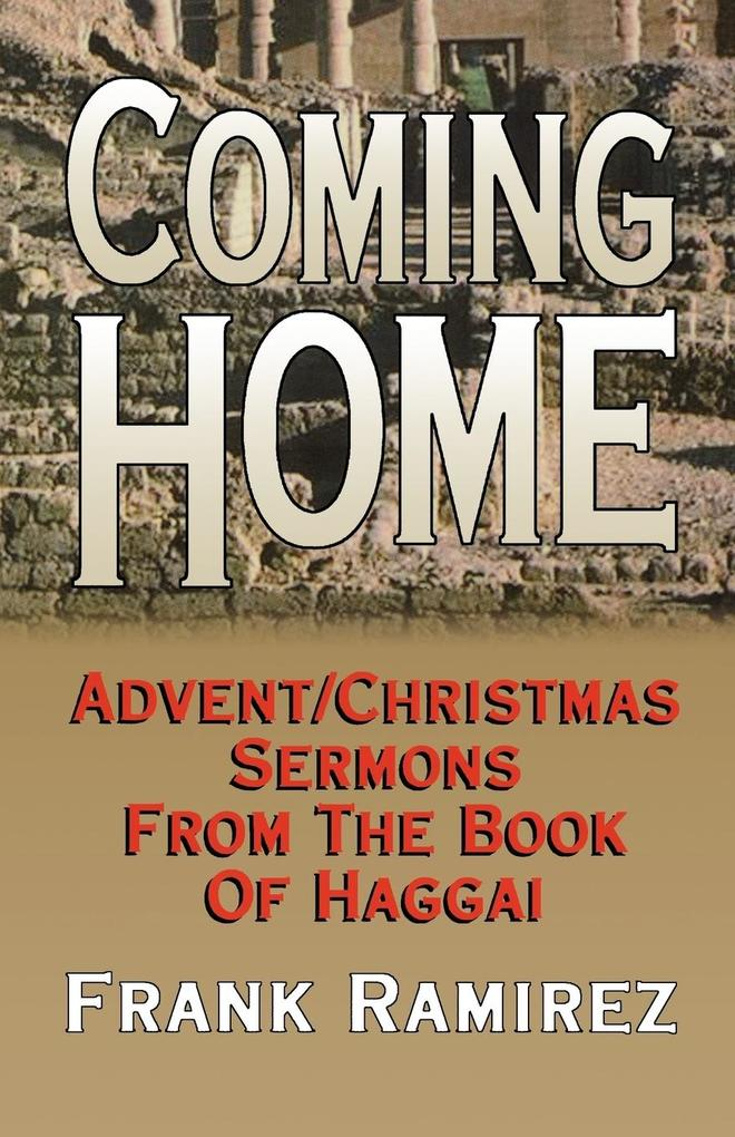 Coming Home: Advent Christmas Sermons from the Book of Haggai als Taschenbuch