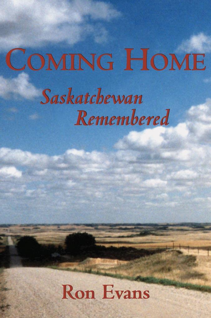 Coming Home: Saskatchewan Remembered als Taschenbuch