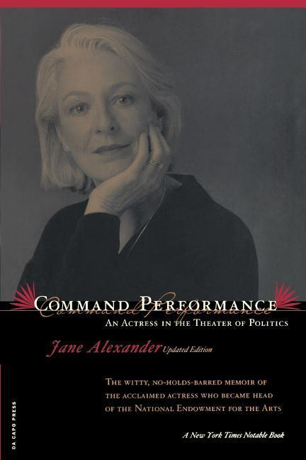 Command Performance: An Actress in the Theater of Politics als Taschenbuch