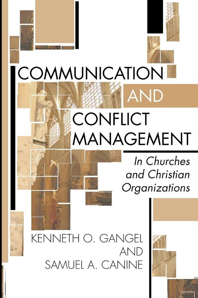 Communication and Conflict Management in Churches and Christian Organizations als Taschenbuch