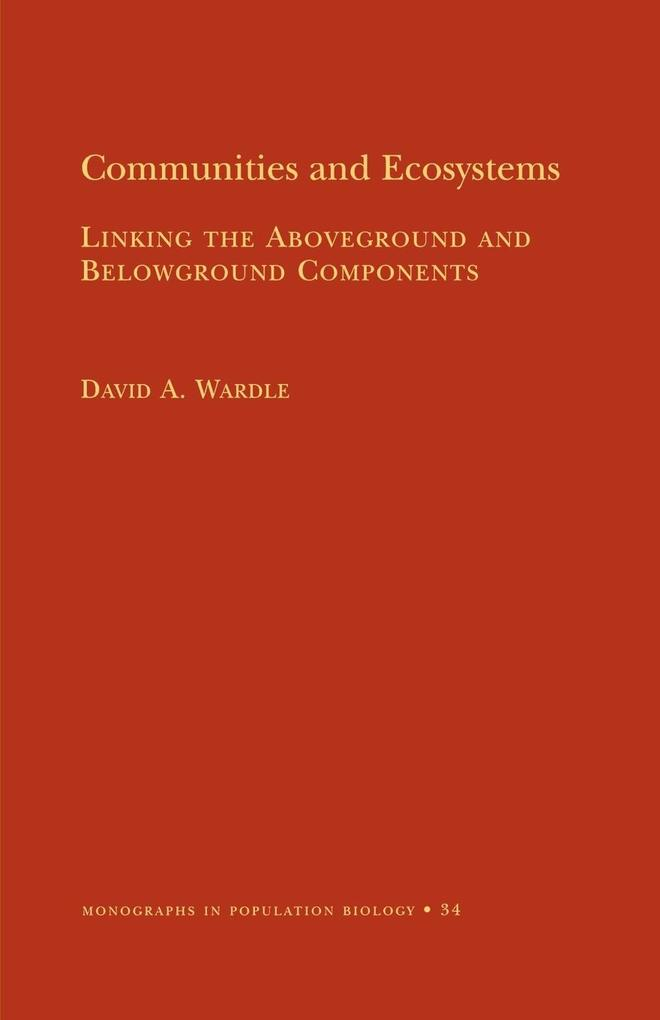 Communities and Ecosystems: Linking the Aboveground and Belowground Components (Mpb-34) als Taschenbuch