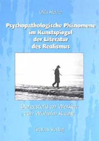 Psychopathologische Phänomene im Kunstspiegel der Literatur des Realismus als Buch