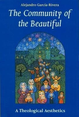 The Community of the Beautiful: A Theological Aesthetics als Taschenbuch