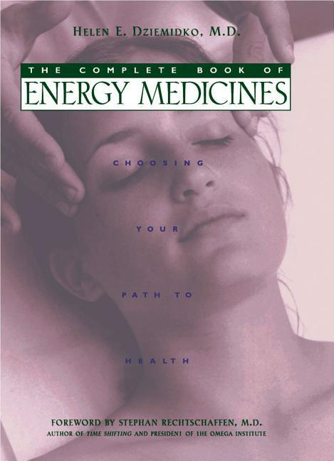 The Complete Book of Energy Medicines: Choosing Your Path to Health als Taschenbuch