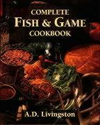 Complete Fish and Game Cookbook als Buch