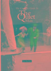 Complete Guide to the Quiet Man als Buch