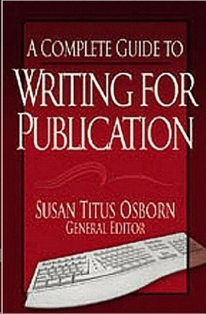 A Complete Guide to Writing for Publication als Taschenbuch