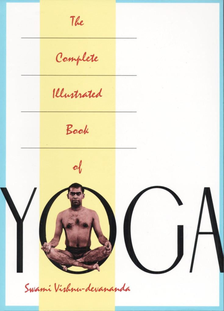 Complete Illustrated Book Of Yoga als Taschenbuch
