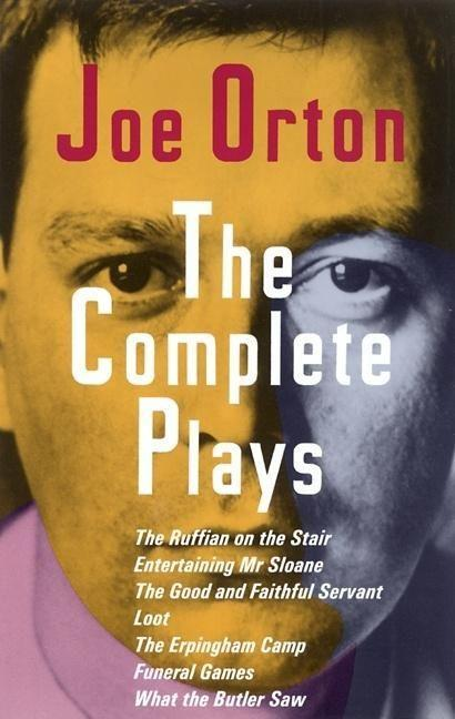The Complete Plays: The Ruffian on the Stair; Entertaining Mr. Sloane; The Good and Faithful Servant; Loot; The Erpingham Camp; Funeral Ga als Taschenbuch