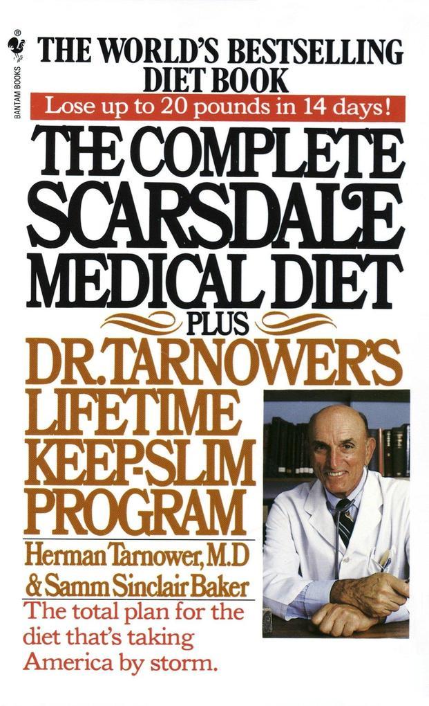 The Complete Scarsdale Medical Diet: Plus Dr. Tarnower's Lifetime Keep-Slim Program als Taschenbuch