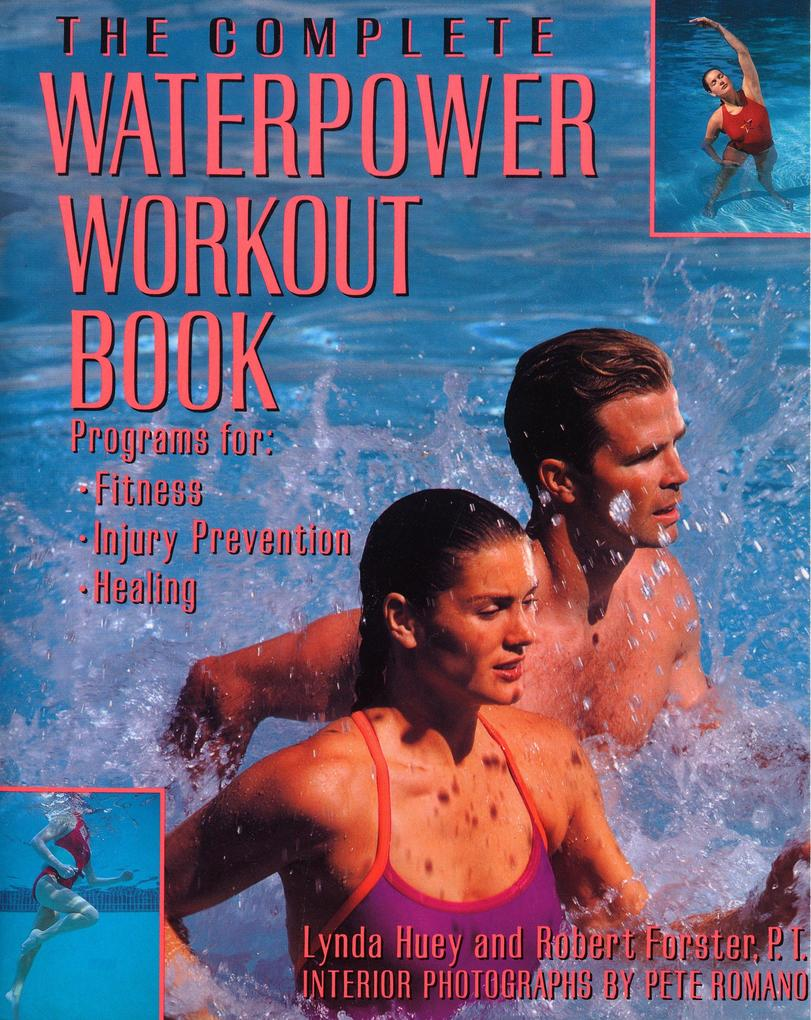 The Complete Waterpower Workout Book: Programs for Fitness, Injury Prevention, and Healing als Taschenbuch