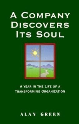 A Company Discovers Its Soul: A Year in the Life of a Transformaing Organization als Taschenbuch