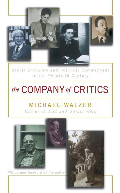 The Company of Critics: Social Criticsm and Political Commitment in the Twentieth Century als Taschenbuch