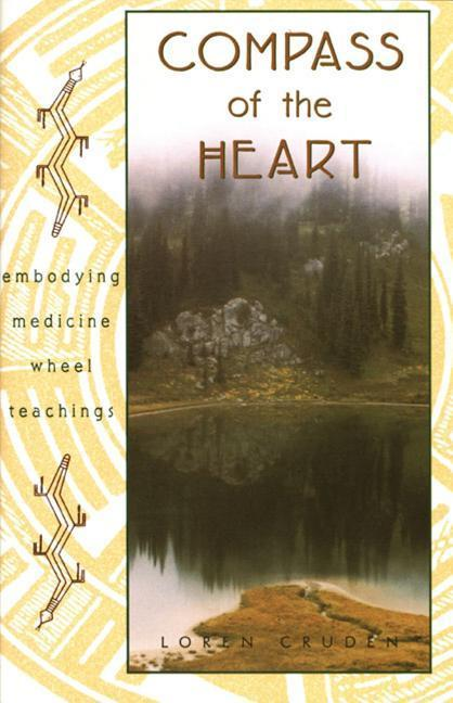 Compass of the Heart: Embodying Medicine Wheel Teachings als Taschenbuch