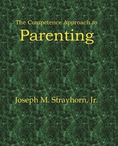 The Competence Approach to Parenting als Taschenbuch