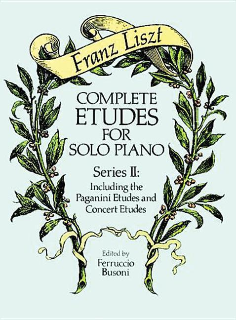 Complete Etudes for Solo Piano, Series II: Including the Paganini Etudes and Concert Etudes als Taschenbuch