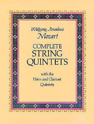 Complete String Quintets: With the Horn and Clarinet Quintets als Taschenbuch