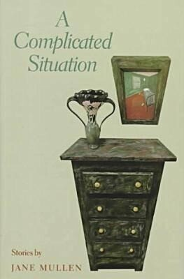 A Complicated Situation: Stories by Jane Mullen als Buch