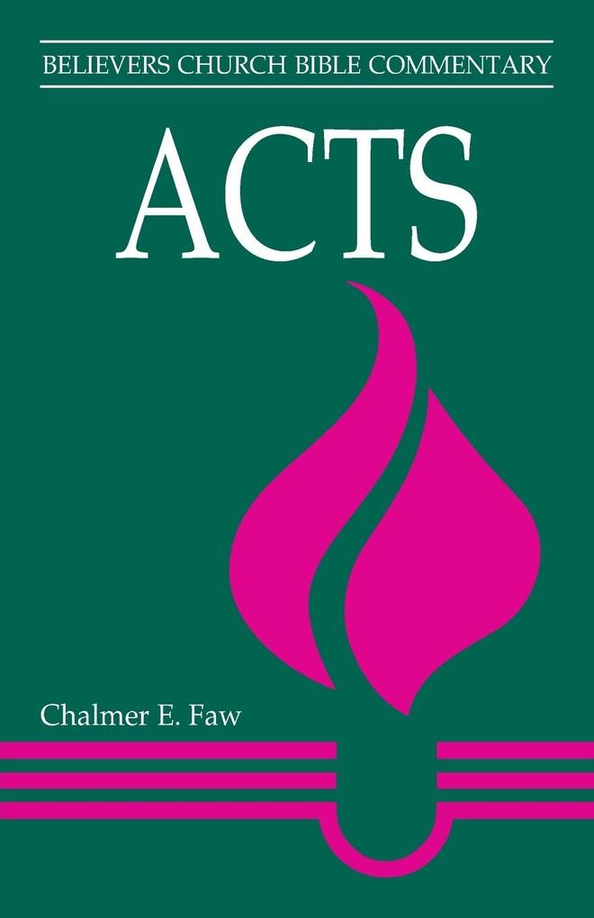 Acts: Believers Church Bible Commentary als Taschenbuch