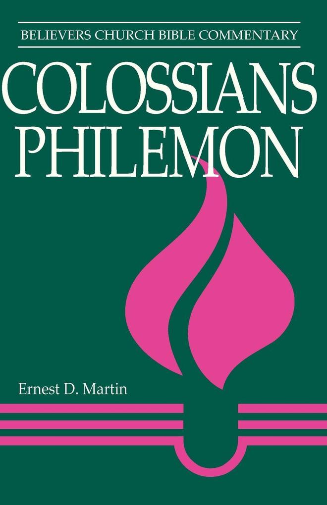 Colossians, Philemon: Believers Church Bible Commentary als Taschenbuch