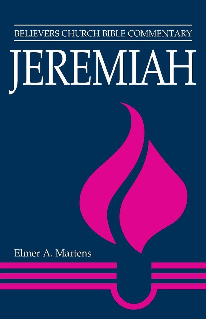 Jeremiah: Believers Church Bible Commentary als Taschenbuch