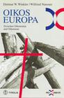 Oikos Europa zwischen Oikonomia und Oikumene .