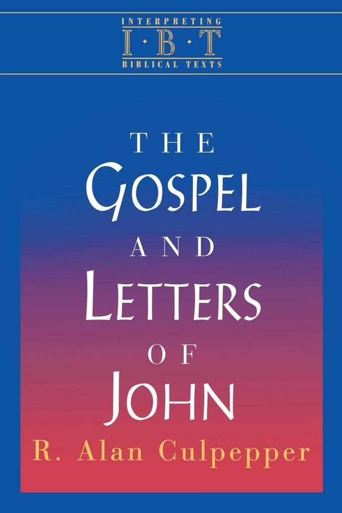 Interpreting Biblical Texts Series - The Gospel and Letters of John als Buch