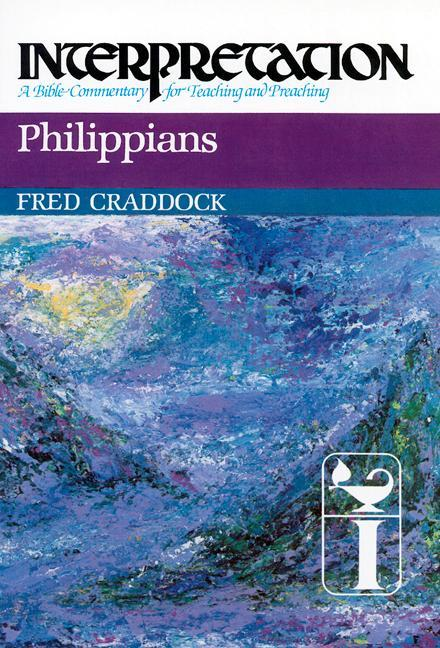 Philippians: Interpretation: A Bible Commentary for Teaching and Preaching als Buch