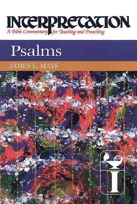 Psalms: Interpretation: A Bible Commentary for Teaching and Preaching als Buch
