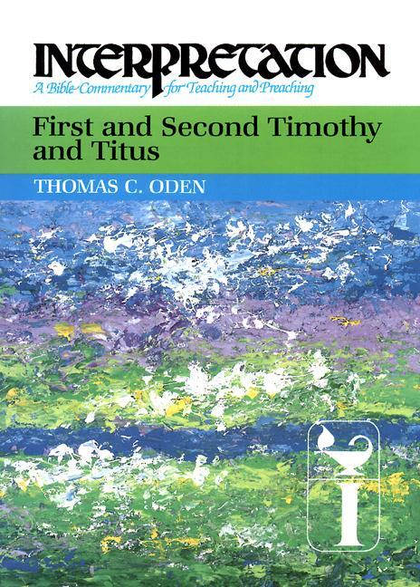 First and Second Timothy and Titus: Interpretation: A Bible Commentary for Teaching and Preaching als Buch