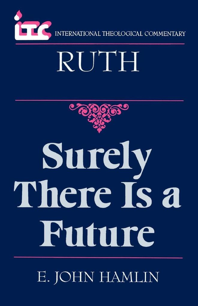 Surely There is a Future: A Commentary on the Book of Ruth als Taschenbuch