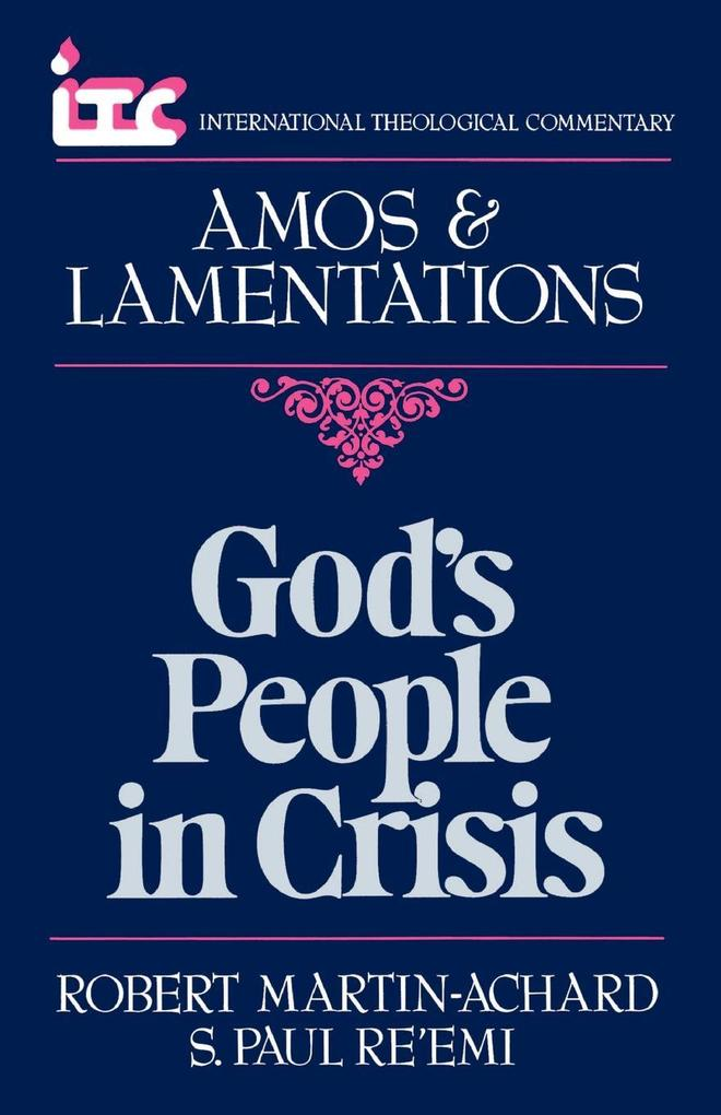 God's People in Crisis: A Commentary on the Book of Amos and a Commentary on the Book of Lamentations als Taschenbuch