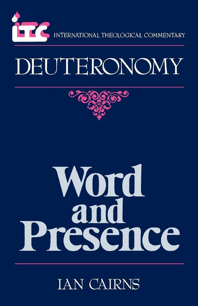Word and Presence: A Commentary on the Book of Deuteronomy als Taschenbuch