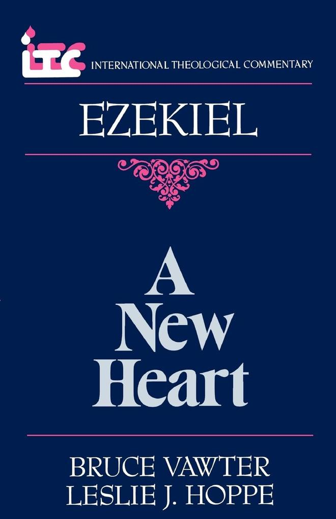 A New Heart: A Commentary on the Book of Ezekiel als Taschenbuch