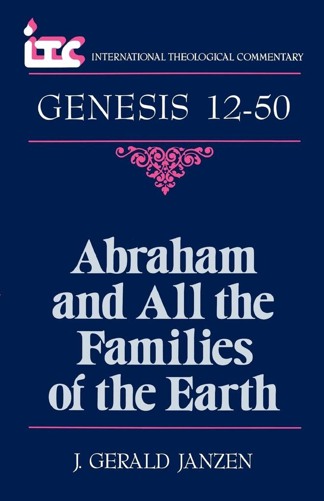 Abraham and All the Families of the Earth: A Commentary on the Book of Genesis 12-50 als Taschenbuch