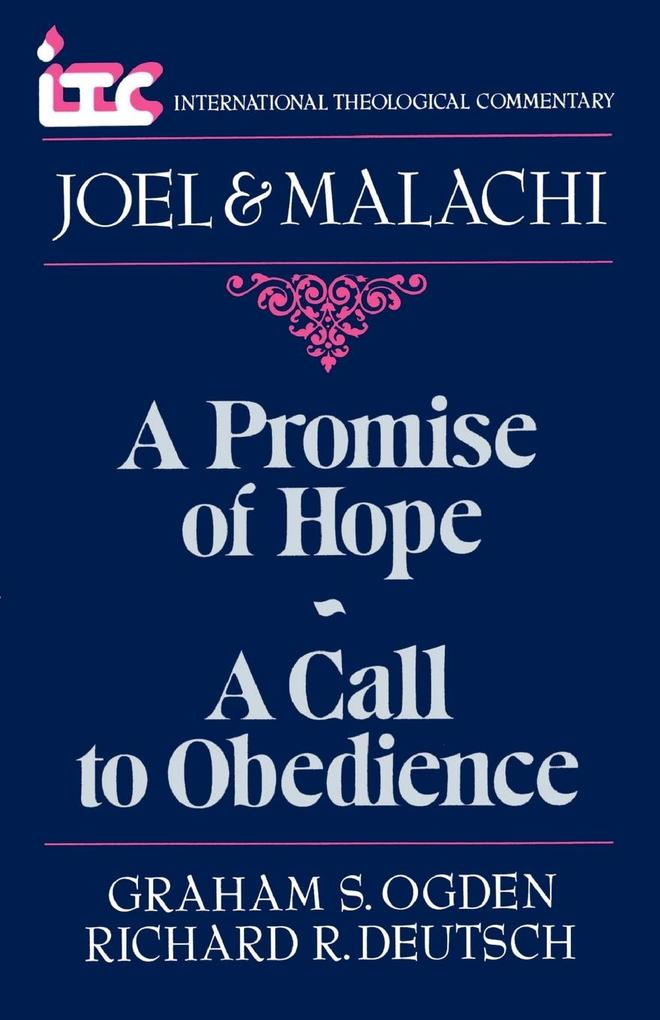 A Promise of Hope--A Call to Obedience: A Commentary on the Books of Joel and Malachi als Taschenbuch