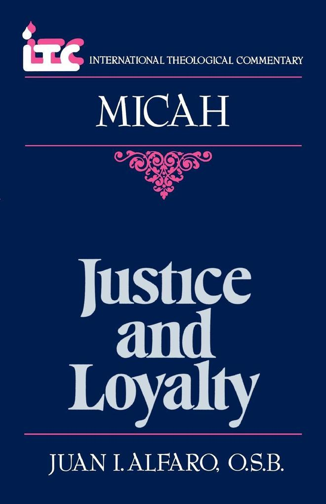 Justice and Loyalty: A Commentary on the Book of Micah als Taschenbuch