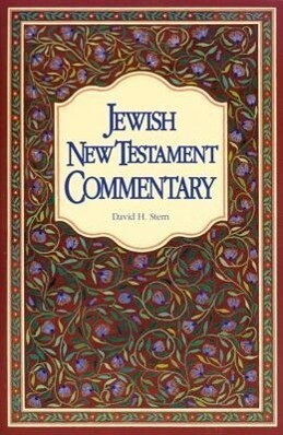 Jewish New Testament Commentary: A Companion Volume to the Jewish New Testament als Buch