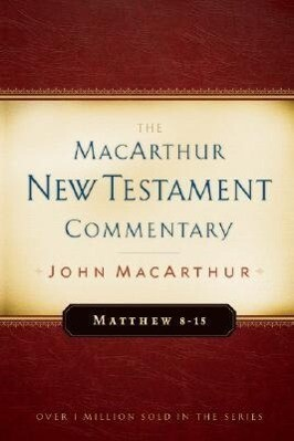 Matthew 8-15 MacArthur New Testament Commentary als Buch