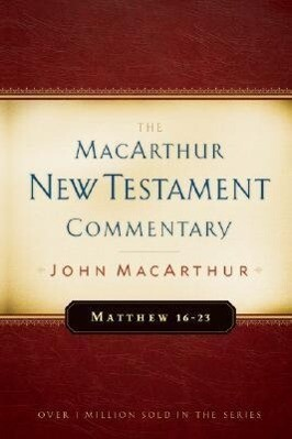 Matthew 16-23 MacArthur New Testament Commentary als Buch
