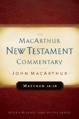 Matthew 24-28 MacArthur New Testament Commentary als Buch