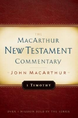 1 Timothy MacArthur New Testament Commentary als Buch