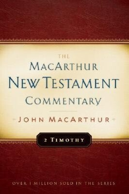 2 Timothy MacArthur New Testament Commentary als Buch