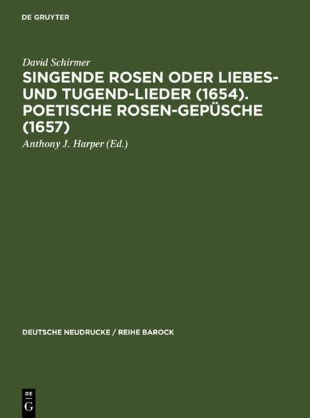 Singende Rosen oder Liebes- und Tugend-Lieder (1654). Poetische Rosen-Gepüsche (1657) als Buch