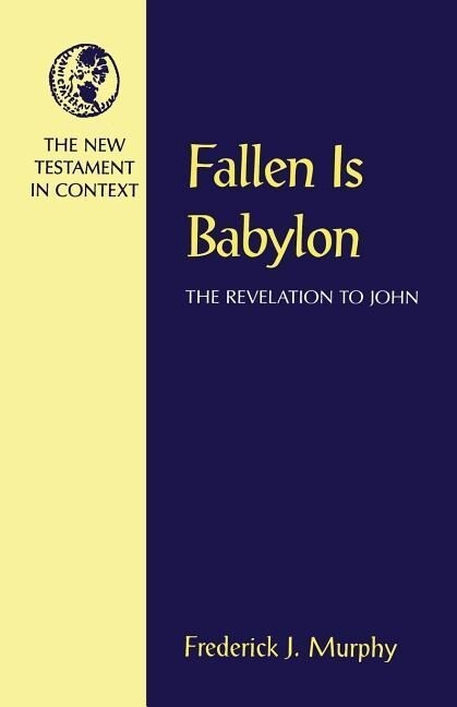 Fallen Is Babylon: The Revelation to John als Taschenbuch
