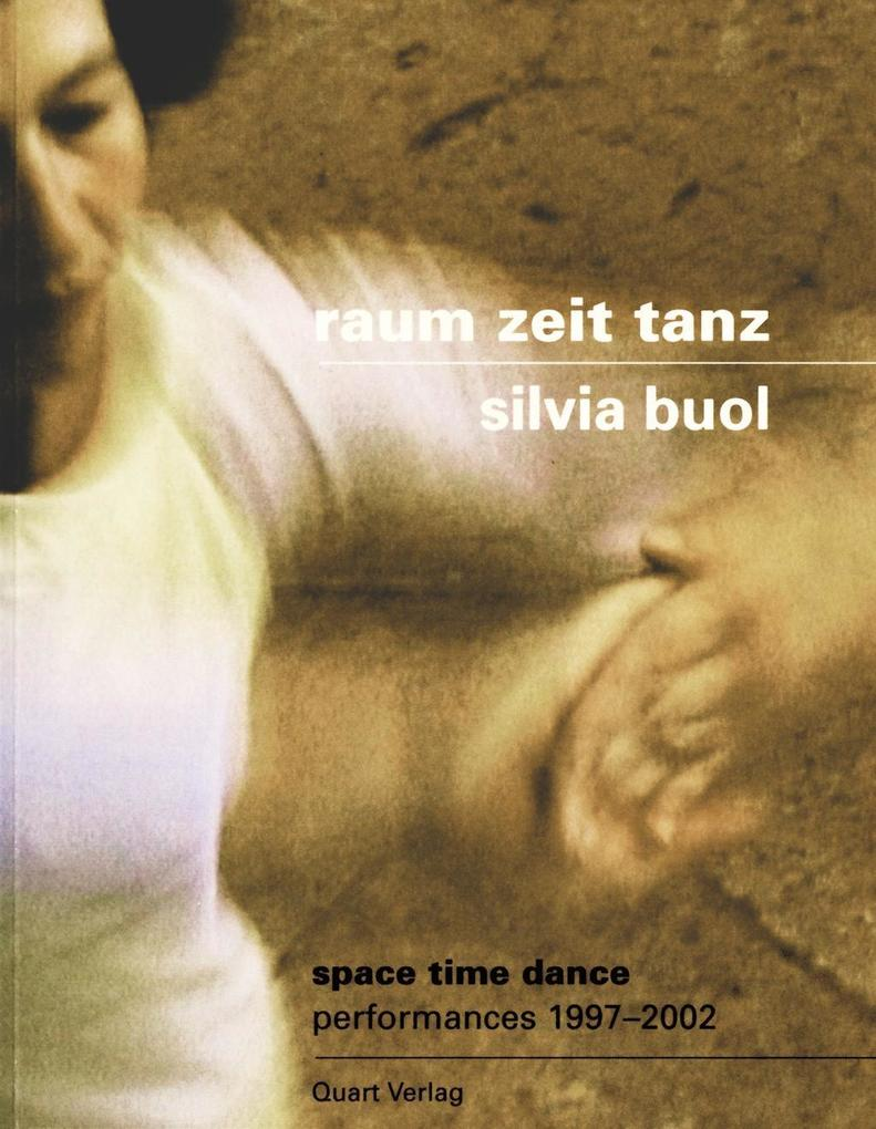 Raum Zeit Tanz - Silvia Buol als Buch