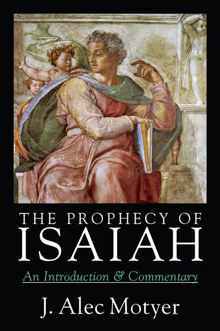 The Prophecy of Isaiah: An Introduction & Commentary als Taschenbuch