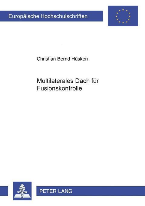 «Multilaterales Dach» für Fusionskontrolle? als Buch (kartoniert)