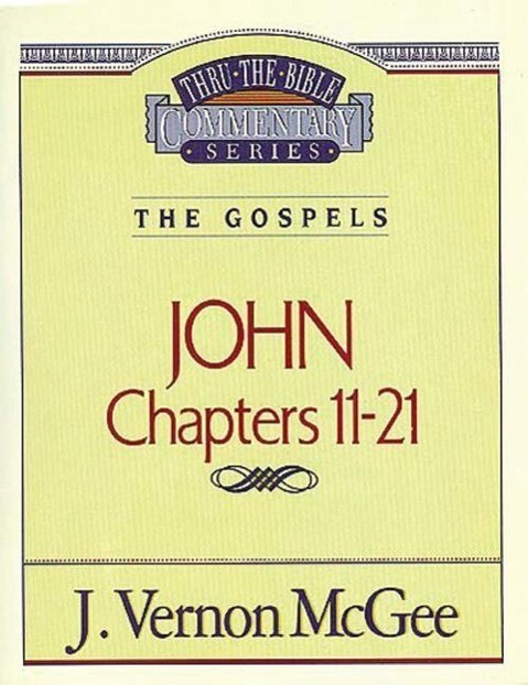 Thru the Bible Vol. 39: The Gospels (John 11-21) als Taschenbuch