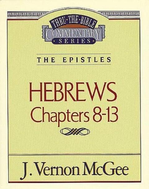 Thru the Bible Vol. 52: The Epistles (Hebrews 8-13) als Taschenbuch